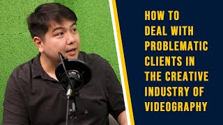 How to Deal with Problematic Clients in the Creative Industry of Videography